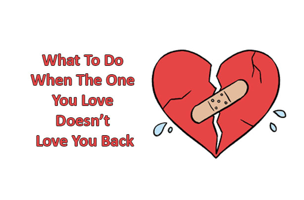 What To Do When The One You Love Doesn T Love You Back: Relationship Experts Explain What To Do When The One You